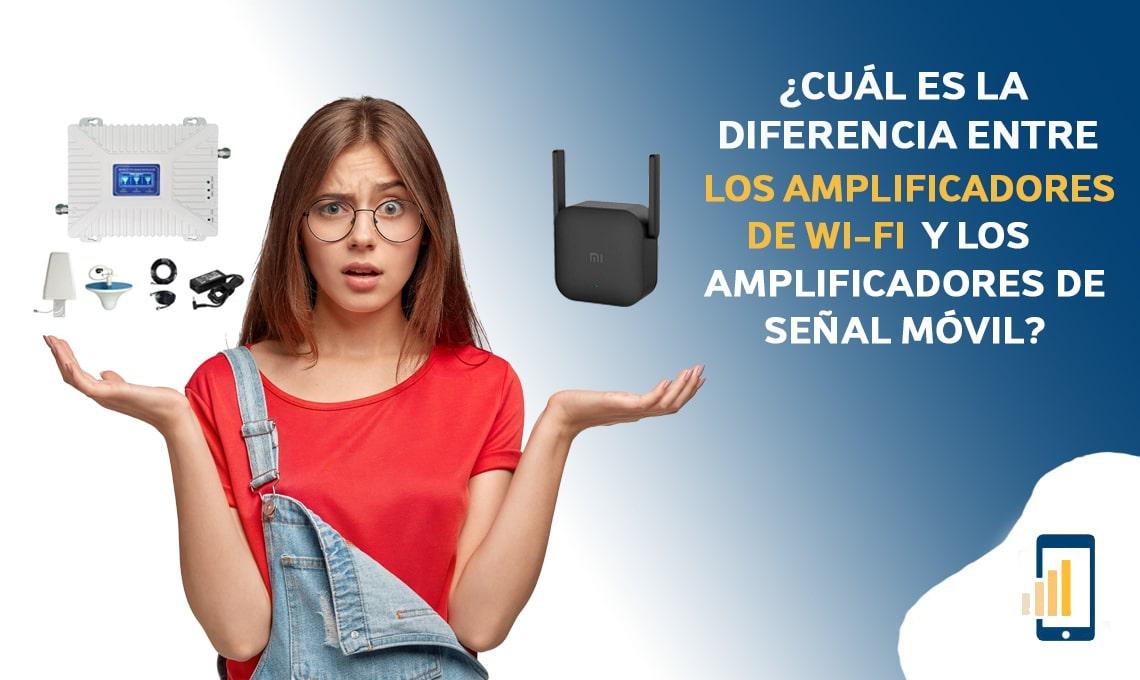 cual es la diferencia entre los amplificadores de wi fi y los amplificadores de senal movil